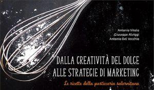 """Read more about the article """"DALLA CREATIVITA' DEL DOLCE ALLE STRATEGIE DI MARKETING"""": nuova pubblicazione della Stratego Edizioni, omaggio ai clienti"""