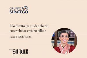 Read more about the article Filo diretto tra studi e clienti con webinar e video pillole: l'approfondimento di Isabella Fusillo su Il Sole 24 Ore