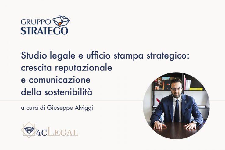 Studio legale e ufficio stampa strategico: crescita reputazionale e comunicazione della sostenibilità. L'articolo di Giuseppe Alviggi su 4cLegal