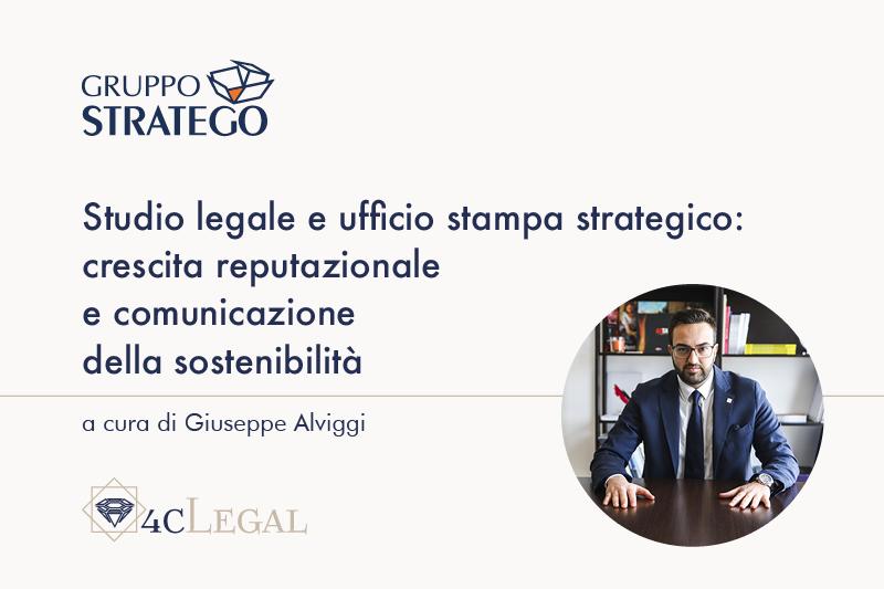 Read more about the article Studio legale e ufficio stampa strategico: crescita reputazionale e comunicazione della sostenibilità. L'articolo di Giuseppe Alviggi su 4cLegal