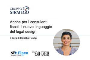 Read more about the article Anche per i consulenti fiscali il nuovo linguaggio del legal design. Su Norme & Tributi Plus Fisco l'articolo di Isabella Fusillo