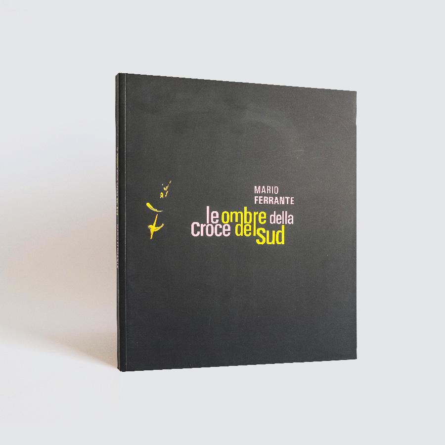 You are currently viewing MARIO FERRANTE – LE OMBRE DELLA CROCE DEL SUD