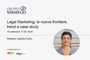 "Read more about the article Isabella Fusillo relatrice del webinar online ""Legal Marketing: le nuove frontiere, trend e case study"""